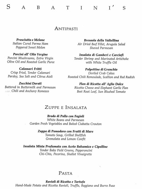 Here are sample menus from Sabatini's and the Crown Grill